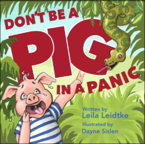 Don't be a Pig in a Panic! by Leila Leidke